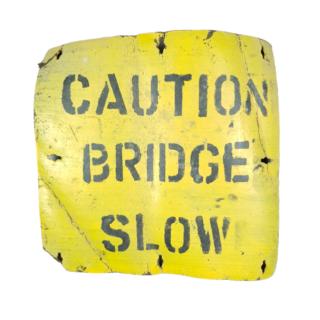 Caution Bridge Slow – Road Sign